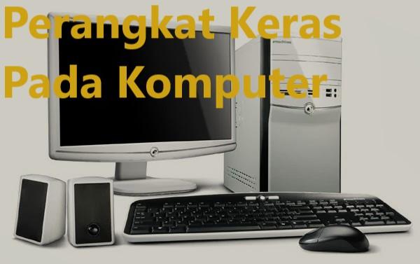 Perangkat Keras Pada Komputer
